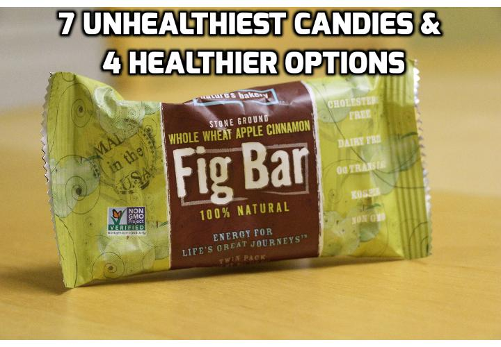 Announcing Here for You the 4 Healthy Candy Alternatives -Revealing here are 7 unhealthiest candies and 4 healthy candy alternatives for your health and pleasure.