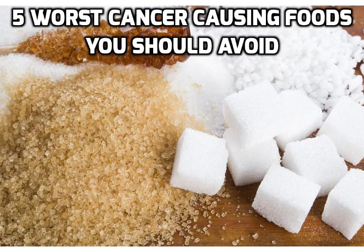 Revealing Here are 5 Most Unhealthy Cancer-Causing Foods - A recent Nature study revealed that up to 90 percent of cancer cases are caused by extrinsic factors, including your diet which may contain unhealthy cancer-causing foods.  Here are 5 foods you should avoid if you want to reduce your cancer risk