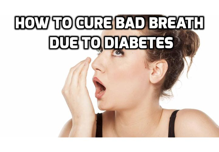 Can Diabetes Cause Bad Breath? Bad breath, also known as halitosis, and other oral-health issues like gum disease are increasingly prevalent among those with diabetes. Read on here to find out how you can take control of your life banish bad breath, save your sex life, career and personal relationships.
