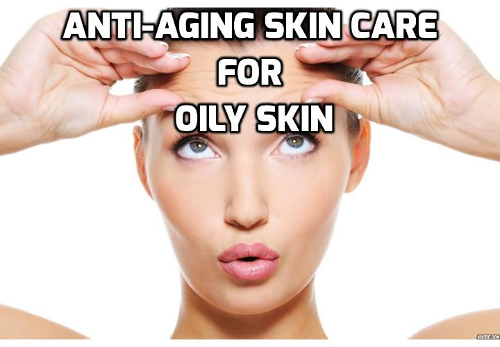 How to Get the Best Anti-Aging Skin Care for Oily Skin? Caring for the skin is a basic daily regimen, at least for all women. But as one crosses the endearing age of twenty-five, the skin demands extra attention. Reason - the inevitable aging process. This necessitates having an anti-aging skin care regiment. This post will focus on anti-aging skin care for oily skin
