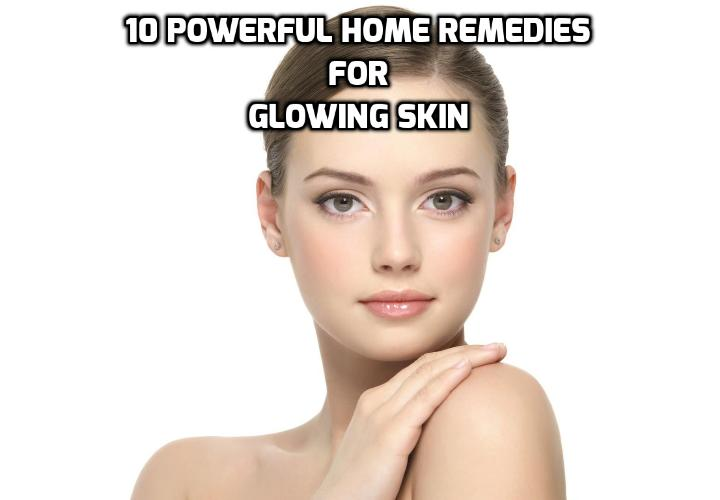 10 Powerful Home Remedies for Glowing Skin - We are all chasing that elusive glow that we have seen on celebrities but we never seem to have. And then thought that maybe we could never achieve it as we cannot afford the expensive treatments and products they have access to. But not anymore. I will give you 10 powerful home remedies for glowing skin in this article.