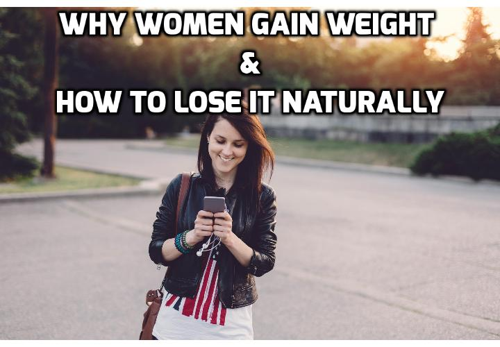 Why Women Gain Weight and How to Stop Weight Gain Starting Today  -  You can stop weight gain if it hasn't stopped already and actually reverse it by losing all of the excess fat you don't want. Read on to find out how can you can stop weight gain starting today.