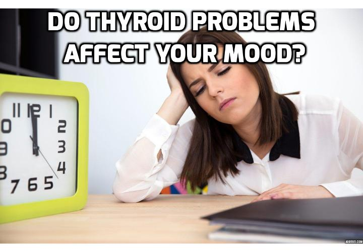 Thyroid health and mood - Do thyroid problems affect your mood? The connection between thyroid health and mood is often pushed aside. The truth is a thyroid problem does affect your emotional health.