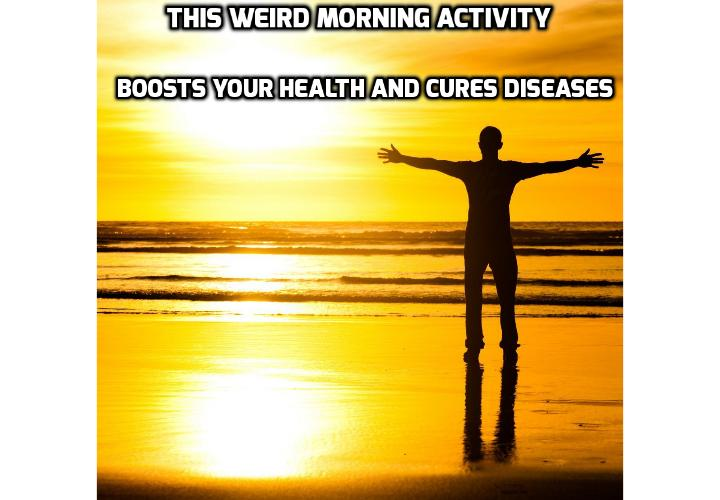 This Weird Morning Activity Can Boost Your Health & Cure Diseases - Have you been diagnosed with high blood pressure, type 2 diabetes, arthritis or high cholesterol? What Can Really Boost Your Health & Cure Diseases? Read on to find out more and a video clip on healthy living.