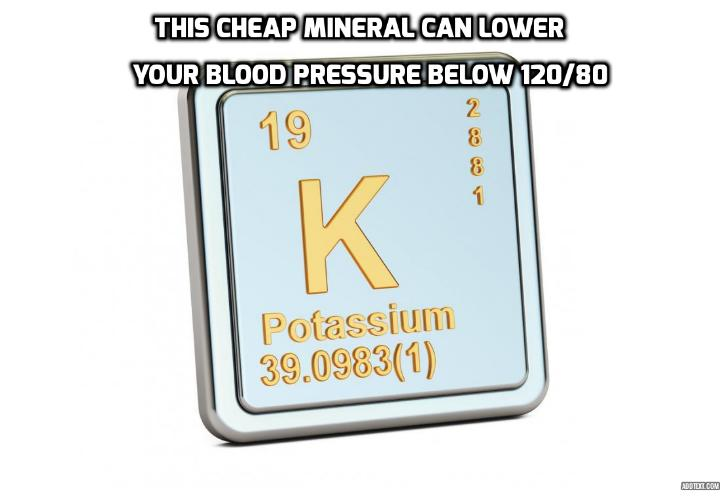 This Cheap Mineral Can Lower Your Blood Pressure Below 120/80 - If you love salty food and want to lower your blood pressure below 120/80, you're going to love today's article. A new study, published in the American Journal of Physiology in April 2017, proves that eating a lot of another delicious mineral, gives you a free pass on salt. This common mineral can lower your blood pressure below 120/80, no matter if you consume a lot of salt or not.